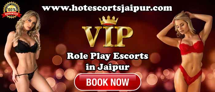 Role Play Escorts in Jaipur