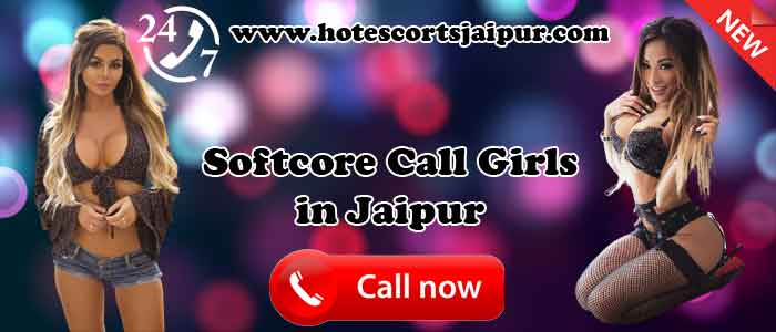 Softcore Call Girls in Jaipur
